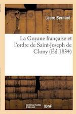 La Guyane Française Et l'Ordre de Saint-Joseph de Cluny