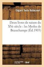 Deux Livres de Raison Du Xve Siecle af Edgard Testu Balincourt