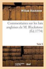Commentaires Sur Les Loix Angloises de M. Blackstone. Tome 5