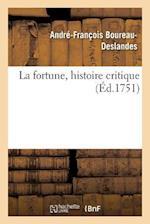 La Fortune, Histoire Critique af Boureau-Deslandes-A-F