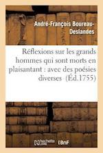 Reflexions Sur Les Grands Hommes Qui Sont Morts En Plaisantant af Boureau-Deslandes-A-F