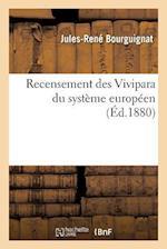 Recensement Des Vivipara Du Systeme Europeen = Recensement Des Vivipara Du Systa]me Europa(c)En af Jules-Rene Bourguignat