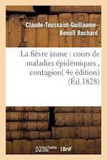 La Fievre Jaune af Claude-Toussaint-Guillaume-Beno Rochard