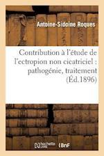 Contribution A L'Etude de L'Ectropion Non Cicatriciel af Roques