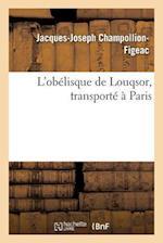 L'Obélisque de Louqsor, Transporté À Paris