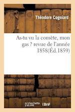 As-Tu Vu La Comete, Mon Gas ? Revue de L'Annee 1858