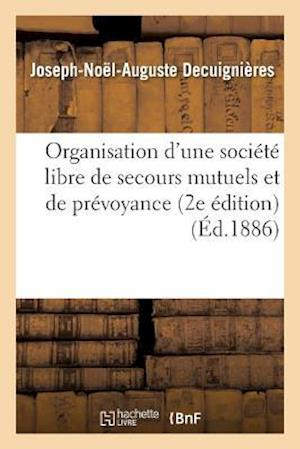Organisation d'Une Société Libre de Secours Mutuels Et de Prévoyance 2e Édition
