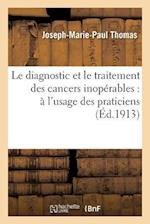 Le Diagnostic Et Le Traitement Des Cancers Inoperables af Joseph-Marie-Paul Thomas