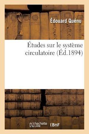 Bog, paperback Etudes Sur Le Systeme Circulatoire af Edouard Quenu