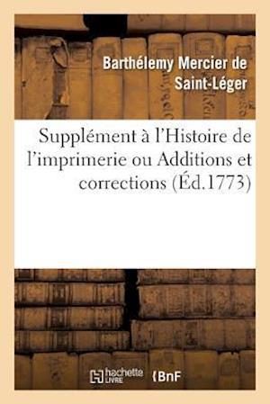 Bog, paperback Supplement A L'Histoire de L'Imprimerie af Barthelemy Mercier De Saint-Leger