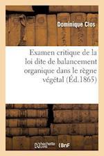 Examen Critique de la Loi Dite de Balancement Organique Dans Le Règne Végétal,