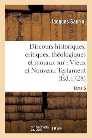 Bog, paperback Discours Historiques, Critiques, Theologiques Et Moraux Sur Les Evenemens, Tome 5