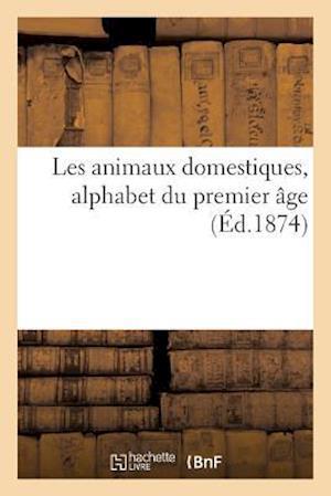 Bog, paperback Les Animaux Domestiques Alphabet Du Premier A[ge af Sans Auteur
