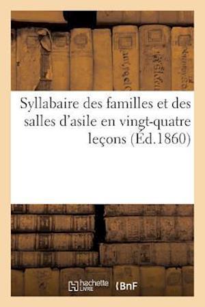 Bog, paperback Syllabaire Des Familles Et Des Salles D'Asile En Vingt-Quatre Leaons af Sans Auteur