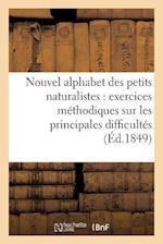 Nouvel Alphabet Des Petits Naturalistes Exercices Méthodiques Sur Les Principales Difficultés