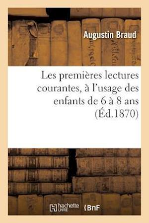 Bog, paperback Les Premieres Lectures Courantes, A L'Usage Des Enfants de 6 a 8 ANS af Augustin Braud