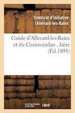 Guide D'Allevard-Les-Bains Et Du Graisivaudan, Isere