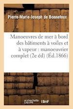 Traite Des Manoeuvres de Mer a Bord Des Batiments a Voiles Et a Bord Des Batiments af De Bonnefoux-P-M-J