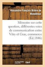 Memoire Sur Cette Question af Briere De Mondetour-A-F
