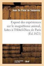 Exposé Des Expériences Sur Le Magnétisme Animal, Faites À l'Hôtel-Dieu de Paris Pendant