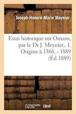 Essai Historique Sur Ornans, Par Le Dr J. Meynier, . I. Origine a 1566. - 1889 af Meynier