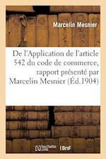 de L'Application de L'Article 542 Du Code de Commerce, Rapport Presente af Mesnier