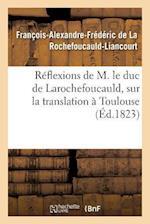 Reflexions de M. Le Duc de Larochefoucauld, af Francois- de La Rochefoucauld-Liancourt