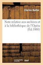 Note Relative Aux Archives Et À La Bibliothèque de l'Opéra