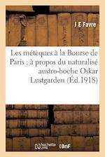 Les Meteques a la Bourse de Paris af Favre-J
