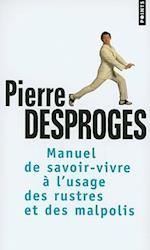 Manuel de Savoir-Vivre A L'Usage Des Rustres Et Des Malpolis (Points Editions Du Seuil)
