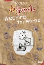 Journal D'Un D'Gonfl'. a 'Crire Toi Mme(le)