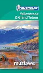 Must Sees Yellowstone & Grand Teton (Michelin Must Sees)