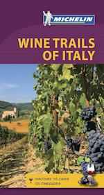 Wine Trails of Italy, Michelin Green Guide (3rd ed. Oct. 18) (Michelin Green Guides)