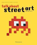 Talk About Street Art (Talkabout)