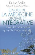 Guide de La Medecine Globale Et Integrative (Le) af Luc Bodin