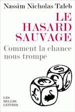 Le Hasard Sauvage (Romans Essais Poesie Documents)