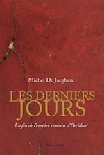 Les Derniers Jours. La Fin de L'Empire Romain D'Occident af Michel De Jaeghere