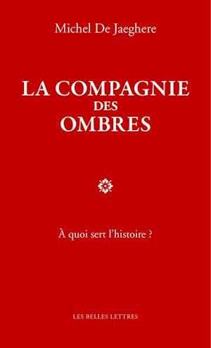 Bog, paperback La Compagnie Des Ombres af Michel De Jaeghere