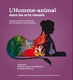 L' Homme-Animal Dans Les Arts Visuels (Romans Essais Poesie Documents)