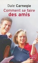 Comment Se Faire Des Amis (Le Livre De Poche, nr. 508)