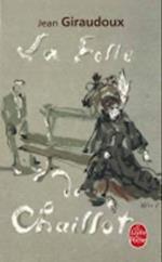 La Folle de Chaillot (Ldp Litterature)