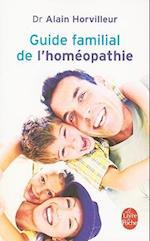Guide Familial de L'Homeopathie (Le Livre De Poche, nr. 7833)