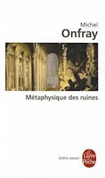 Metaphysique Des Ruines