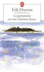 La Grammaire Est Une Chanson Douce (Le Livre De Poche)