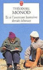 Et Si L Aventure Humaine Devait Echouer af Monod, T. Monod