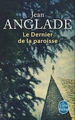 Le Dernier de La Paroisse af J. Anglade, Jean Anglade