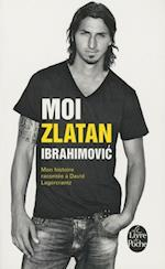 Moi, Zlatan Ibrahimovic af Zlatan Ibrahimovic
