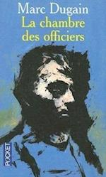 La Chambre Des Officiers = The Room of the Officers