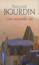 Une Nouvelle Vie af Francoise Bourdin