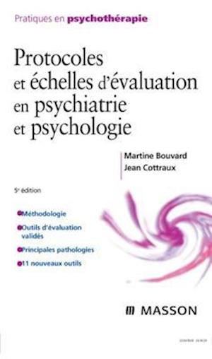 Protocoles et echelles d'evaluation en psychiatrie et psychologie af Jean Cottraux, Martine Bouvard